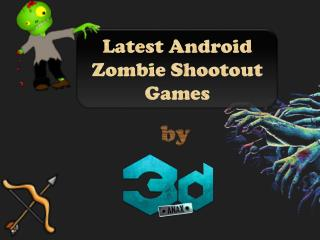 Latest Android 3D Zombies Shootout Games