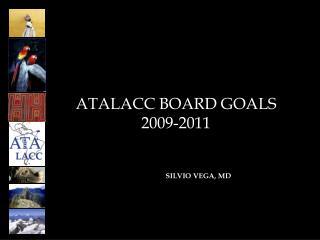 ATALACC BOARD GOALS 2009-2011