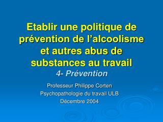 Etablir une politique de pr vention de l alcoolisme et autres abus de substances au travail 4- Pr vention