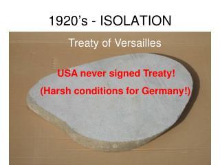 1920's - ISOLATION