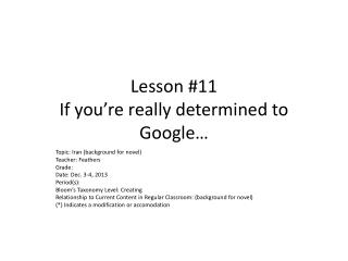 Lesson #11 If you're really determined to Google…