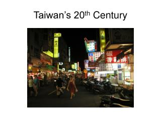 Taiwan's 20 th  Century