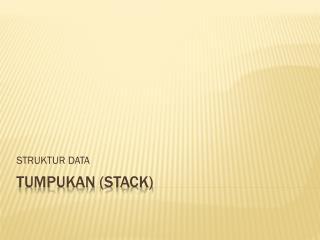 TUMPukAN  (STACK)