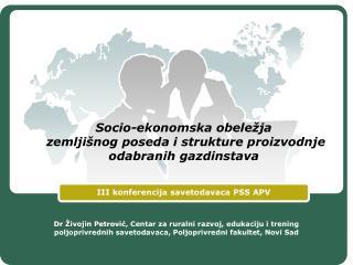 Socio-ekonomska obeležja  zemljišnog poseda i strukture proizvodnje odabranih gazdinstava