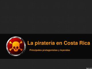La piratería en Costa Rica