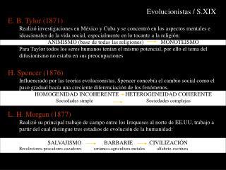 Evolucionistas / S.XIX E. B. Tylor (1871)
