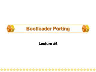 Bootloader Porting