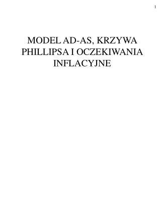 MODEL AD-AS, KRZYWA PHILLIPSA I OCZEKIWANIA INFLACYJNE