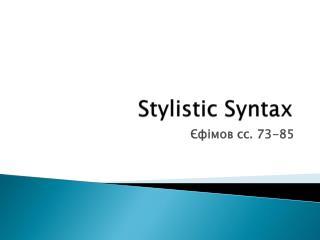 Stylistic Syntax