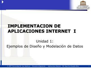 IMPLEMENTACION DE APLICACIONES INTERNET  I