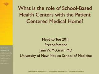 What is the role of School-Based Health Centers with the Patient Centered Medical Home?
