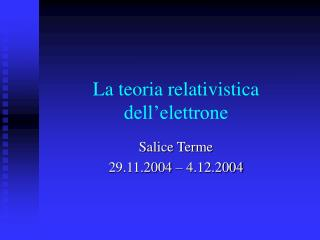 La teoria relativistica dell elettrone