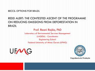 Prof. Raoni  Raj�o , PhD Laboratory of Environmental Services Management  (LAGESA) - Coordinator