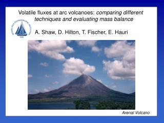 Volatile fluxes at arc volcanoes:  comparing different techniques and evaluating mass balance