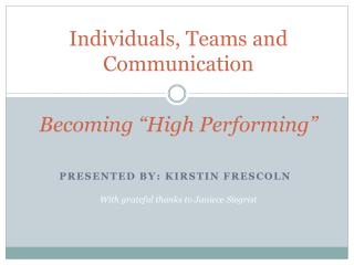 Individuals, Teams and Communication  Becoming � High Performing�