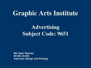 Graphic Arts Institute Advertising Subject Code: 9651