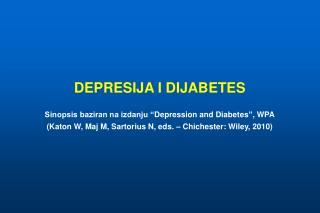 DEPRES IJA I DIJABETES Sinopsis baziran na izdanju � Depression and Diabetes � , WPA