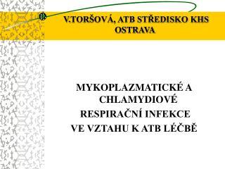 V. TORŠOVÁ, ATB STŘEDISKO KHS OSTRAVA
