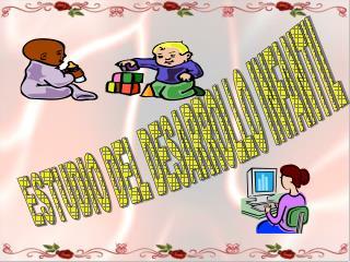 ESTUDIO DEL DESARROLLO INFANTIL