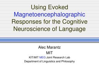 Using Evoked  Magnetoencephalographic  Responses for the Cognitive Neuroscience of Language