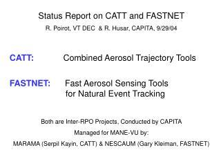Status Report on CATT and FASTNET     R. Poirot, VT DEC  & R. Husar, CAPITA, 9/29/04