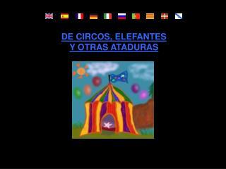 DE CIRCOS, ELEFANTES  Y OTRAS ATADURAS
