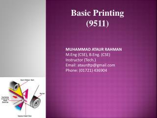 MUHAMMAD ATAUR RAHMAN M.Eng (CSE), B.Eng. (CSE) Instructor (Tech.) Email: ataurdtp@gmail