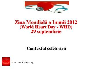 Ziua Mondial ă  a  Inimii  2012 (World Heart Day - WHD) 29  septembrie