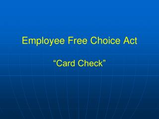 "Employee Free Choice Act ""Card Check"""