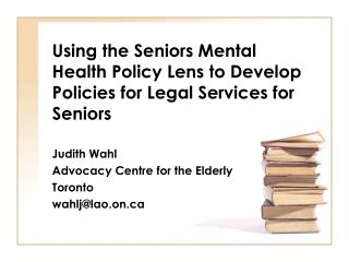 Using the Seniors Mental Health Policy Lens to Develop Policies for Legal Services for Seniors