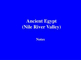 Ancient Egypt (Nile River Valley)