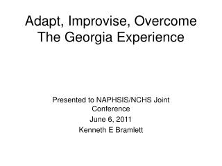 Adapt, Improvise, Overcome The Georgia Experience