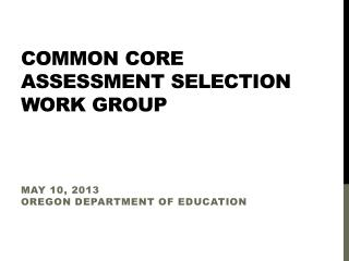 Common Core assessment Selection  Work Group