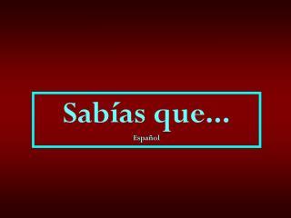 Sabías que... Español
