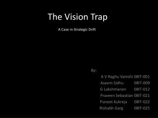 The Vision Trap