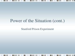 Power of the Situation (cont.)