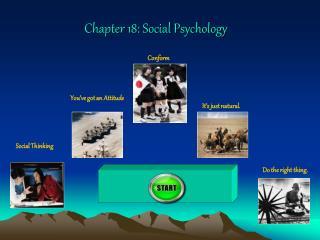Chapter 18: Social Psychology