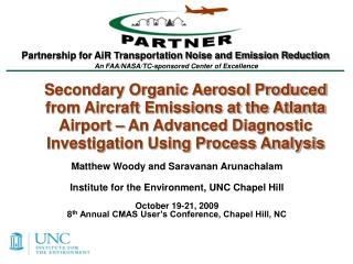Matthew Woody and Saravanan Arunachalam Institute for the Environment, UNC Chapel Hill