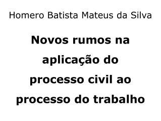 Homero Batista Mateus da Silva