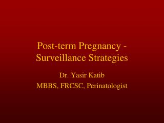 Post-term Pregnancy - Surveillance Strategies