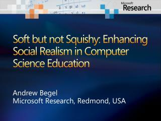 Soft but not Squishy: Enhancing Social Realism in Computer Science Education