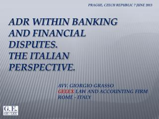 ADR WITHIN BANKING AND FINANCIAL DISPUTES. THE ITALIAN PERSPECTIVE.