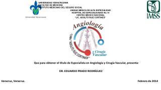 UNIVERSIDAD VERACRUZANA FACULTAD DE MEDICINA INSTITUTO MEXICANO DEL SEGURO SOCIAL