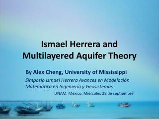 Ismael Herrera and Multilayered Aquifer Theory