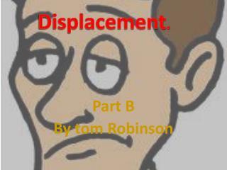 Part B By tom Robinson