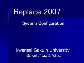 Replace 2007