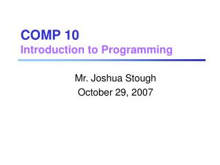 COMP 10 Introduction to Programming