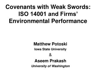 Covenants with Weak Swords:  ISO 14001 and Firms' Environmental Performance