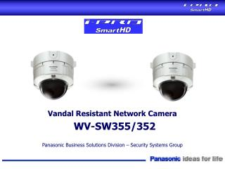 Panasonic Business Solutions Division – Security Systems Group