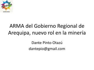 ARMA del Gobierno Regional de Arequipa, nuevo rol en la minería